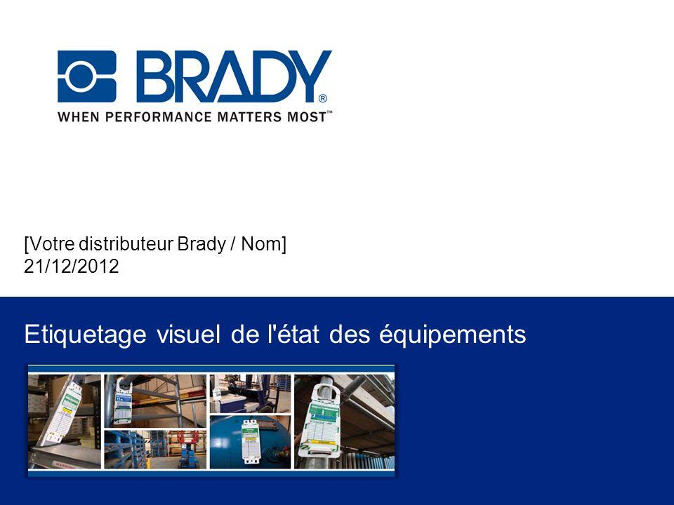 [Votre distributeur Brady / Nom] 21/12/2012